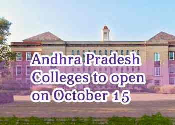 Andhra Pradesh Colleges to open on October 15