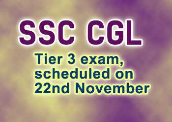SSC CGL Tier 3 exam, scheduled on 22nd November