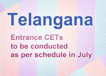 Telangana Entrance CETs to be conducted as per schedule in July